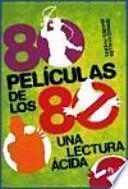 libro 80 Películas De Los 80 : Una Lectura ácida