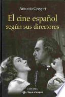 libro El Cine Español Según Sus Directores
