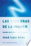 libro Las Tres Eras De La Imagen : Imagen Materia, Film, E Image