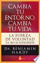 libro Cambia Tu Entorno, Cambia Tu Vida