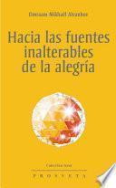 libro Hacia Las Fuentes Inalterables De La Alegría