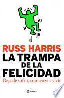 libro La Trampa De La Felicidad