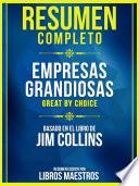 libro Resumen Completo: Empresas Grandiosas (great By Choice) - Basado En El Libro De Jim Collins
