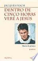 libro Dentro De Cinco Horas Veré A Jesús