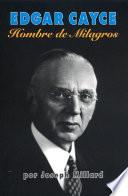 libro Edgar Cayce: Hombre De Milagros