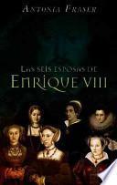 libro Las Seis Esposas De Enrique Viii