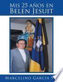 libro Mis 25 Años En Belen Jesuit