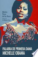 libro Palabra De Primera Dama. Michelle Obama