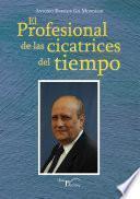 libro Profesional De Las Cicatrices Del Tiempo