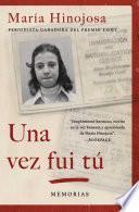 libro Una Vez Fui Tú (once I Was You Spanish Edition)