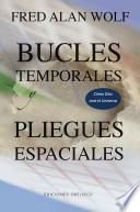 libro Bucles Temporales Y Pliegues Espaciales