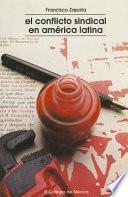 libro El Conflicto Sindical En América Latina