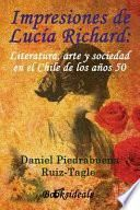 libro Impresiones De Lucía Richard; Literatura, Arte Y Sociedad En El Chile De Los Años 50