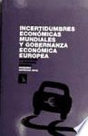 libro Incertidumbres Económicas Mundiales Y Gobernanza Económica Europea. Apuntes Para La Economía Española