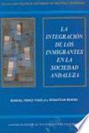 libro La Integración De Los Inmigrantes En La Sociedad Andaluza
