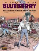 libro Blueberry: Ultimo Tren Hacia Washington