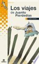libro Los Viajes De Juanito Pierdedías