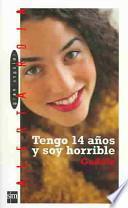 libro Tengo 14 Años Y Soy Horrible