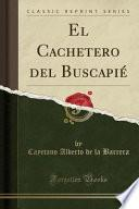 libro El Cachetero Del Buscapié (classic Reprint)