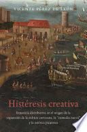 libro Histeresis Creativa: La Injusticia Distributiva En El Origen De La Expansion De La Cultura Cortesana, La Comedia Nueva Y La Estetica Pica