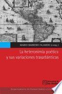 libro La Heteronimia Poética Y Sus Variaciones Trasatlánticas