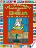 libro Los 100 Primeros Días De Colegio De Emilia