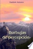 libro Burbujas De Percepcion