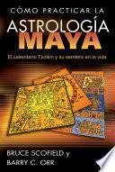 libro Cómo Practicar La Astrología Maya