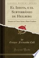 libro El Idiota, O El Subterráneo De Heilberg