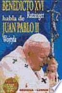libro Benedicto Xvi (ratzinger) Habla De Juan Pablo Ii (wojtyla)