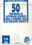 libro Cincuenta Propuestas De Actividades Motrices  5/6 Años  Fichero