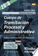 libro Cuerpo De Tramitación Procesal Y Administrativa. Administración De Justicia. Temario. Volumen 2