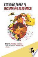 libro Estudios Sobre El Desempeño Académico