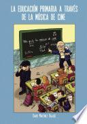 libro La Educación Primaria A Través De La Música De Cine