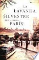 libro La Lavanda Silvestre Que Iluminó París