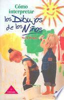 libro Cómo Interpretar Los Dibujos De Los Niños