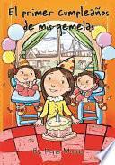 libro El Primer Cumpleaños De Mis Gemelas