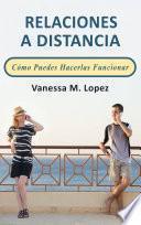 libro Relaciones A Distancia: Cómo Puedes Hacerlas Funcionar