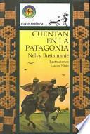 libro Cuentan En La Patagonia / In Patagonia They Tell