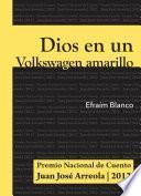 libro Dios En Un Volkswagen Amarillo.