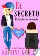 libro El Secreto – Libro 1: Cuidado Con La Magia