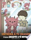 libro Entrena A Tu Dragón Para Amarse A Sí Mismo