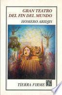 libro Gran Teatro Del Fin Del Mundo/ Great Movie Of The End Of The World