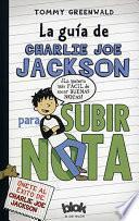 libro La Guia De Charlie Joe Jackson Para Subir Nota / Charlie Joe Jackson S Guide To Extra Credit