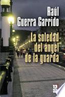 libro La Soledad Del ángel De La Guarda