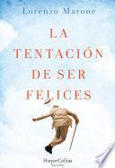 libro La Tentacion De Ser Felices