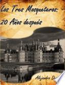 libro Los Tres Mosqueteros; Veinte Años Despúes