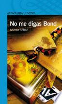 libro No Me Digas Bond
