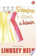 libro Siempre La Dama De Honor