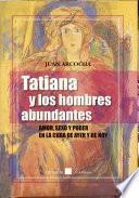 libro Tatiana Y Los Hombres Abundantes